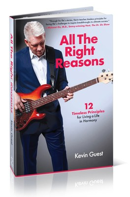 All the Right Reasons: 12 Timeless Principles for Living a Life in Harmony, by USANA CEO and chairman Kevin Guest